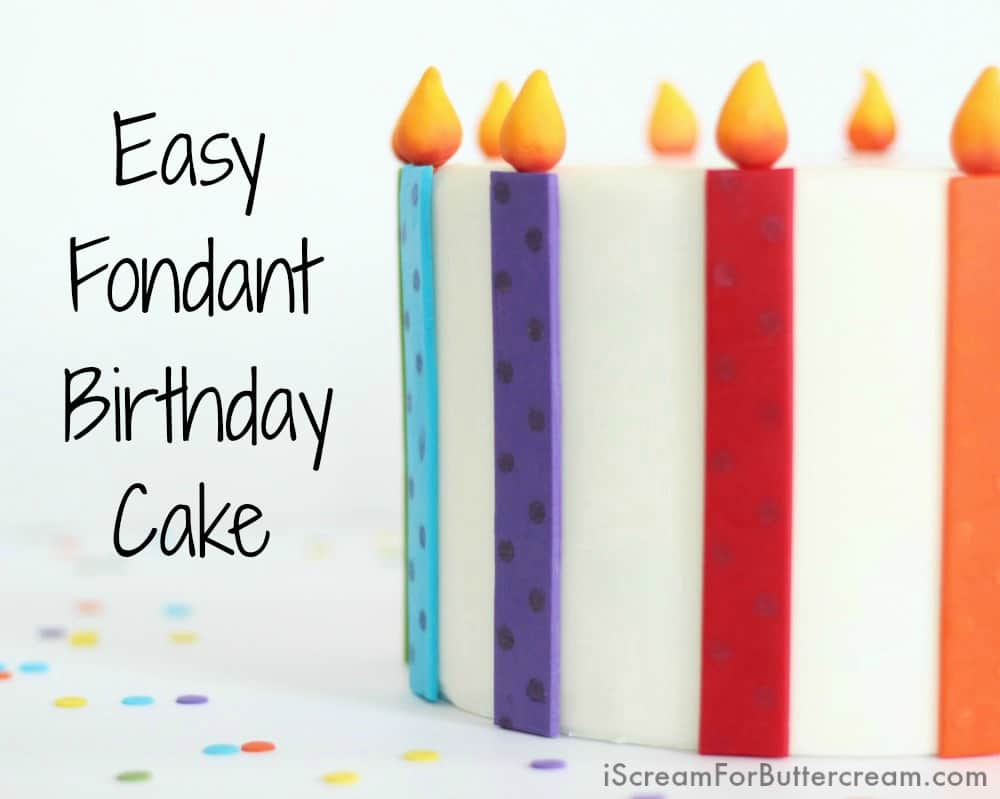 Easy Fondant Birthday Cake Tutorial